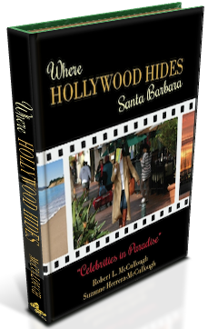 Where Hollywood Hides Santa Barbara Celebrities Movie Stars Television Book