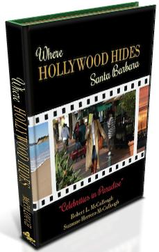 Where Hollywood Hides Santa Barbara Celebrities Movie Stars Television Book