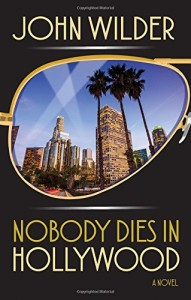 john wilder novel nobody dies in hollywood